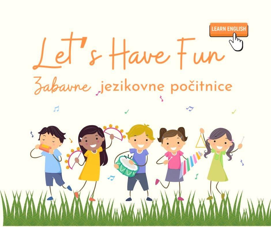 Let's Have Fun Zabavne jezikovne počitnice 1. termin