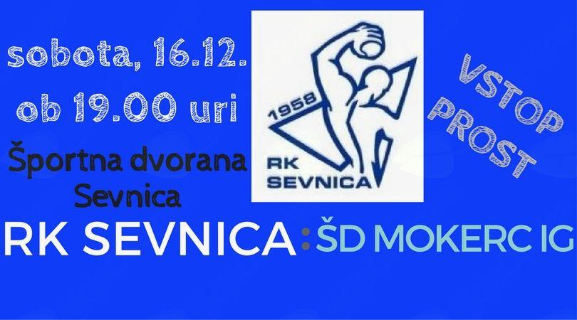 Rokometna tekma RK SEVNICA : ŠD MOKERC-IG, člani, 2.državna liga