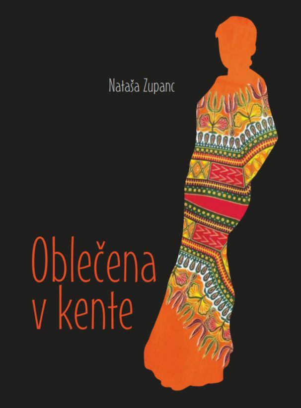 Nataša Zupanc, Oblečena v kente
