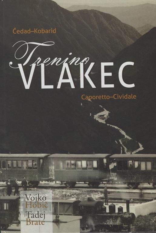 Predstavitev knjige »Vlakec – Trenino« o ozkotirni železnici Čedad – Kobarid, Vojko Hobič