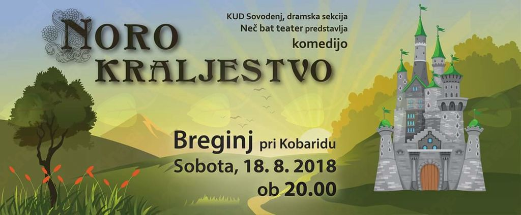 "Gledališka komedija ""Noro Kraljestvo"" v izvedbi KUD Sovodenj ""Neč Bat Teater"""