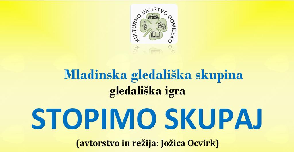 STOPIMO SKUPAJ  - premiera igre MGS KD Gomilsko