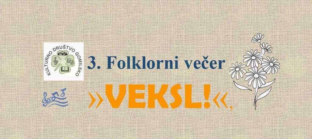 3. Folklorni večer  »VEKSL!«