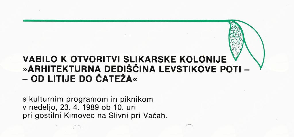 V sodelovanju z Zlatkom Krncem iz Kresnic smo leta 1989 organizirali slikarsko kolonijo z mednarodno udeležbo