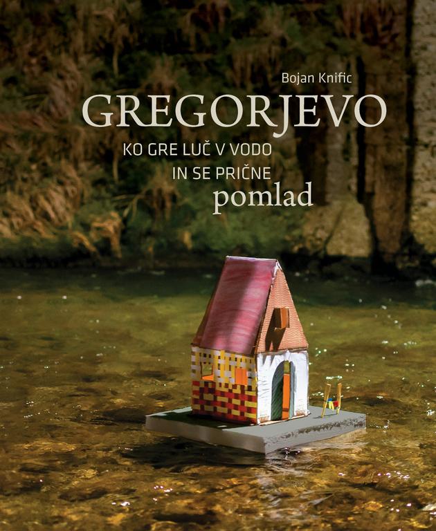 Predstavitev knjige dr. Bojana Knifica Gregorjevo: Ko gre luč v vodo in se prične pomlad