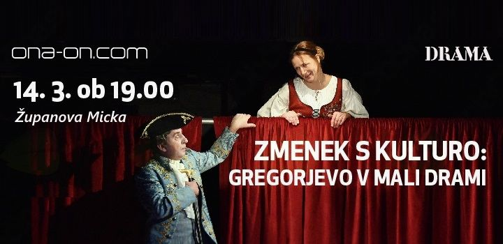 Zmenek s kulturo: Gregorjevo v Mali drami