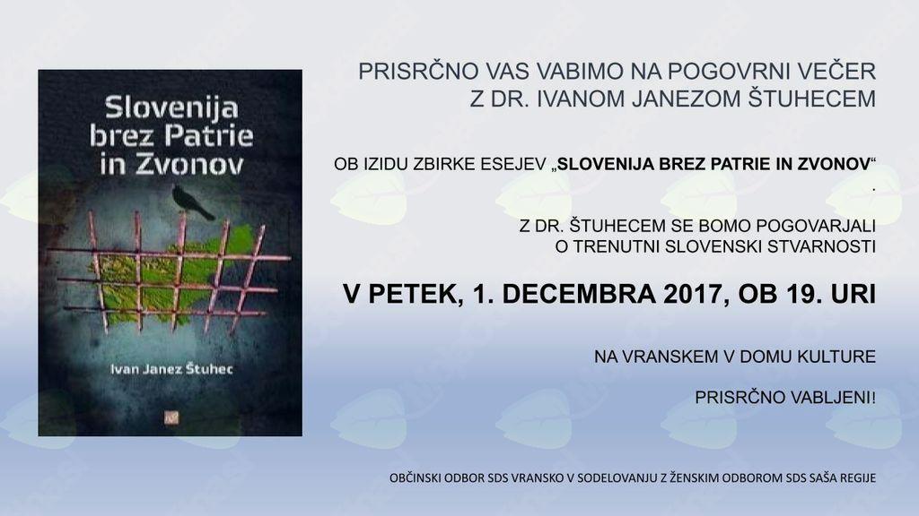 """Pogovorni večer z dr. Ivanom Janezom Štuhecom """"Slovenija brez Patrie in Zvonov"""""""