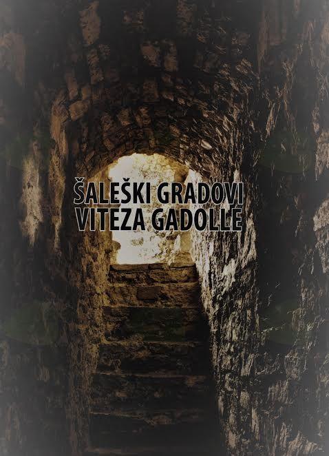 Utrip domoznanstva: Šaleški gradovi viteza Gadolle