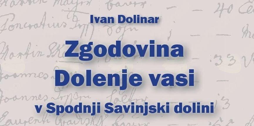 Predstavitev knjige Ivana Dolinarja Zgodovina Dolenje vasi