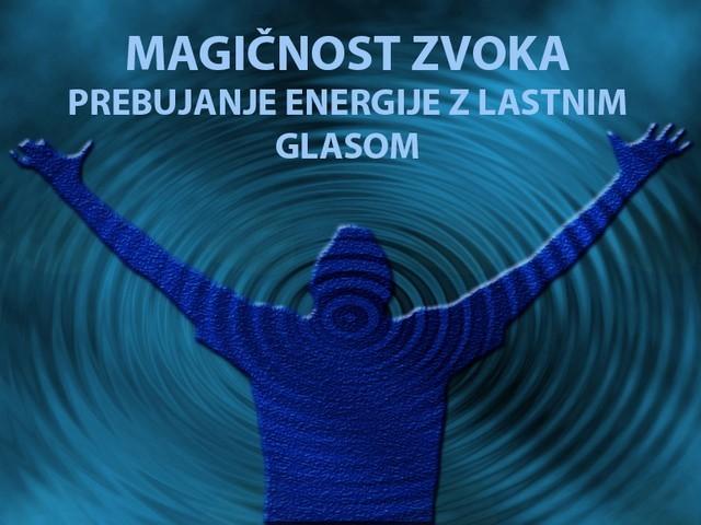 Magičnost zvoka - Prebujanje energije z lastnim zvokom