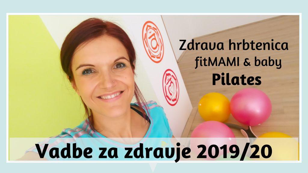 Vadbe za zdravje 2019 v Podljubelju. Pilates. Zdrava hrbtenica. Fit MAMI & baby