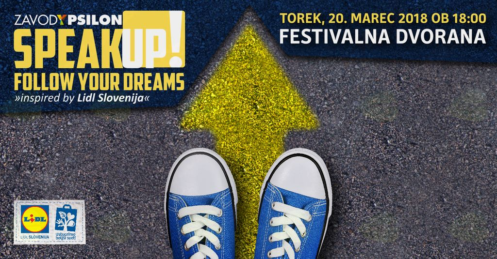 Speak Up! Follow Your Dreams inspired by Lidl Slovenija