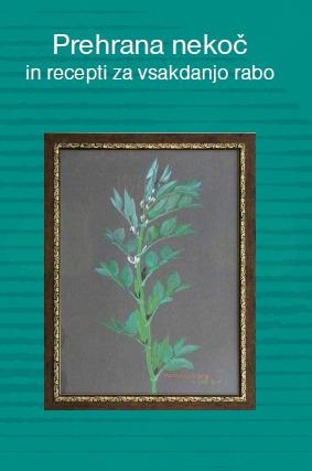 Predstavitev dopolnjene knjižice receptov PREHRANA NEKOČ IN RECEPTI ZA VSAKDANJO RABO