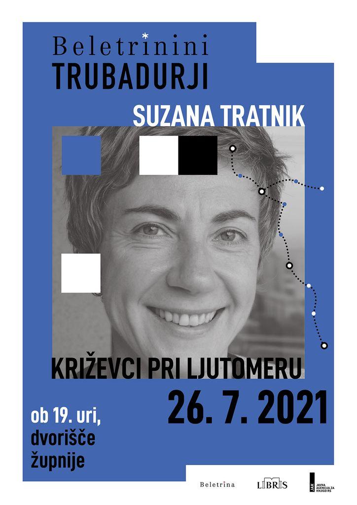 Beletrinini trubadurji - pogovor s pisateljico Suzano Tratnik