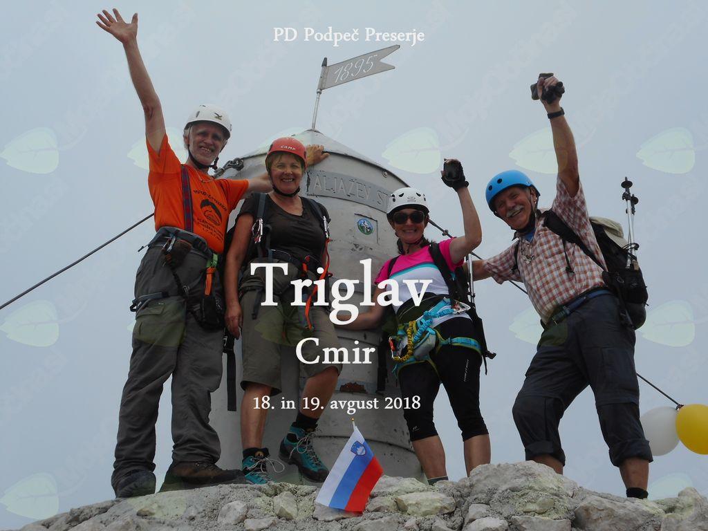 FOTOREPORTAŽA :  PD na Triglavu in Cmiru 18. in 19.8.2018