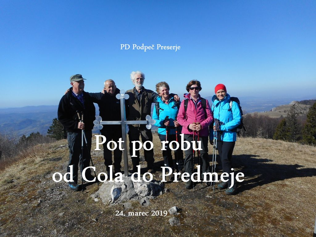 FOTOREPORTAŽA  : PD na poti po robu od Cola do Predmeje 24.3.2019