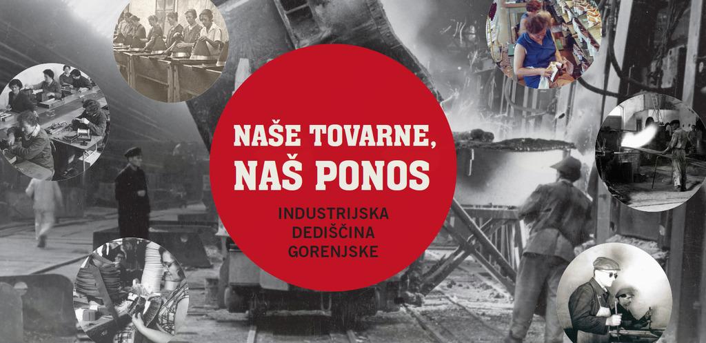 Odprtje razstave: Naše tovarne, naš ponos - industrijska dediščina Gorenjske