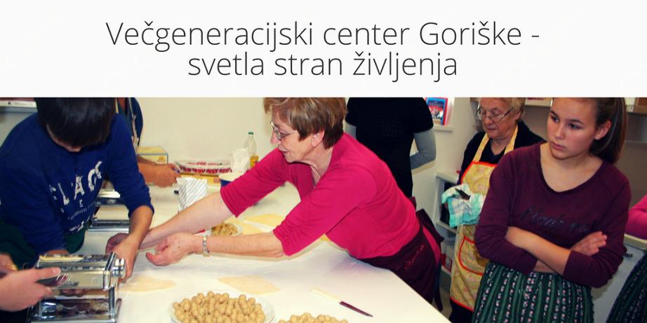 Večgeneracijski center Goriške – svetla stran življenja