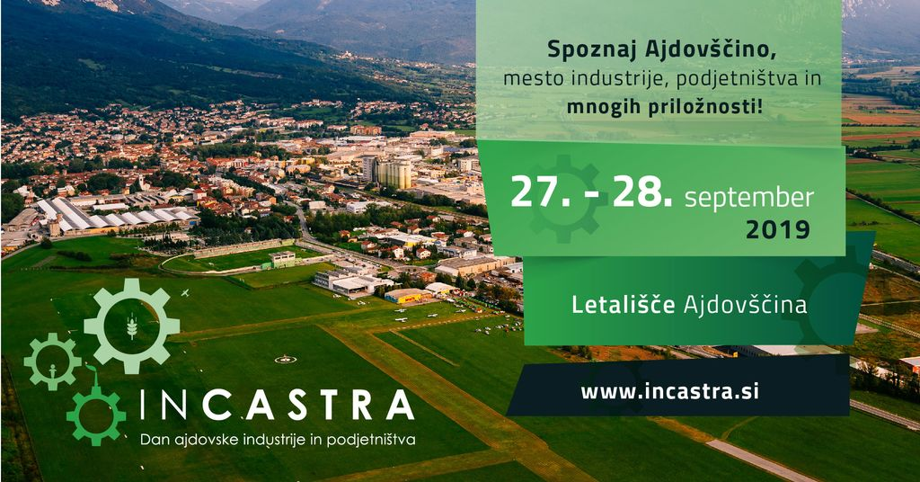 INCASTRA – Dan ajdovske industrije in podjetništva se vrača!
