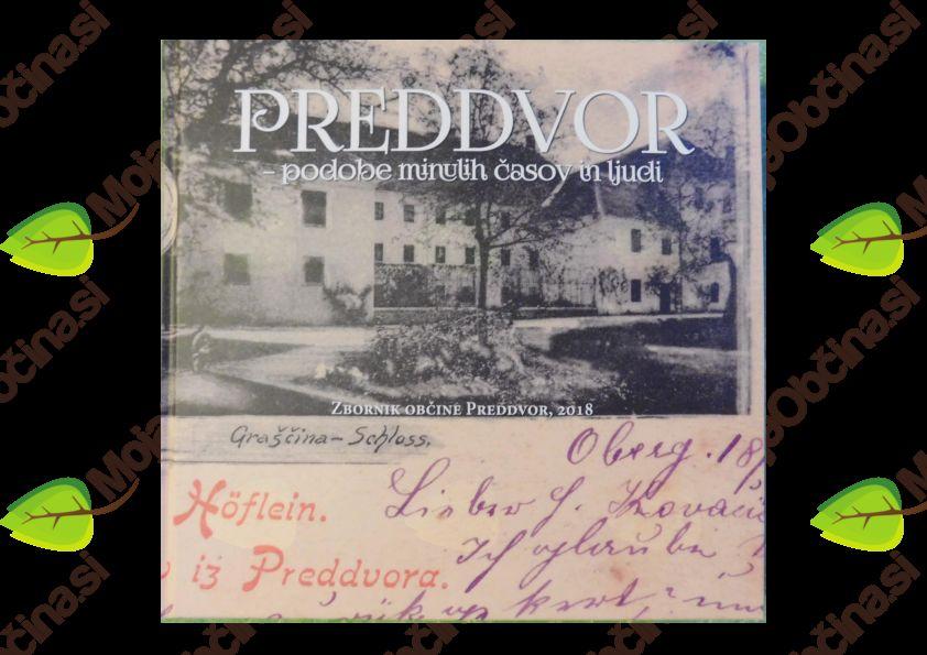 Preddvor – podobe minulih časov in ljudi, zbornik občine Preddvor