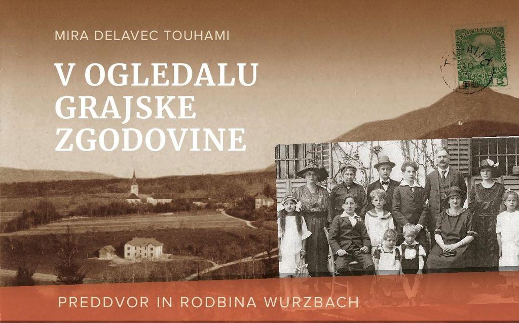 V ogledalu grajske zgodovine: Preddvor in rodbina Wurzbach, predstavitev nove knjige