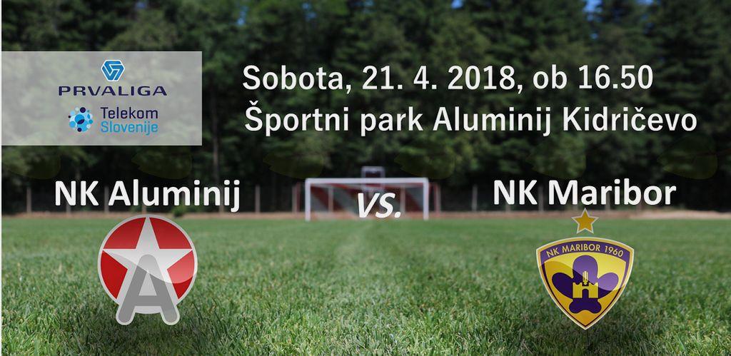 Aluminij : Maribor - 28. krog Prve lige Telekom Slovenije 2017/18