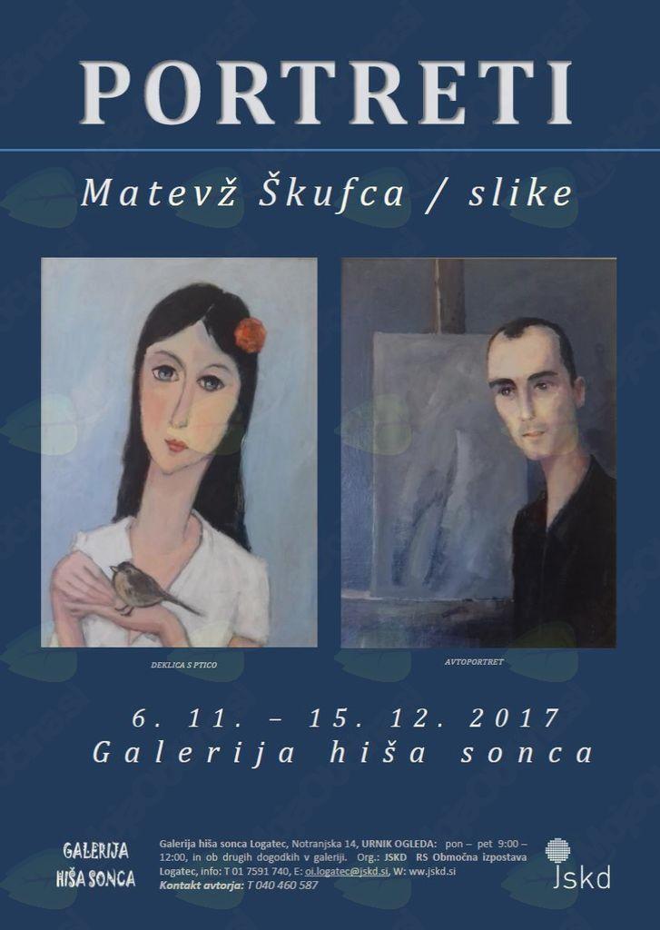 PORTRETI / Matevž Škufca – slikarska razstava/ 6. 11. – 15. 12.  2017