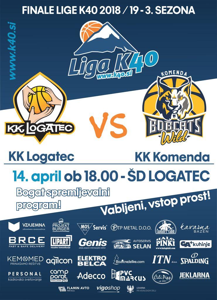 Finale košarkarske lige K40: KK Logatec - Komenda Bobcats (nedelja 14.04.2019 ob 18. uri, športna dvorana Logatec)