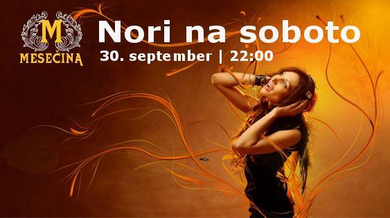 Nori na soboto | 30. september v Klubu Mesečina Trbovlje 22:00