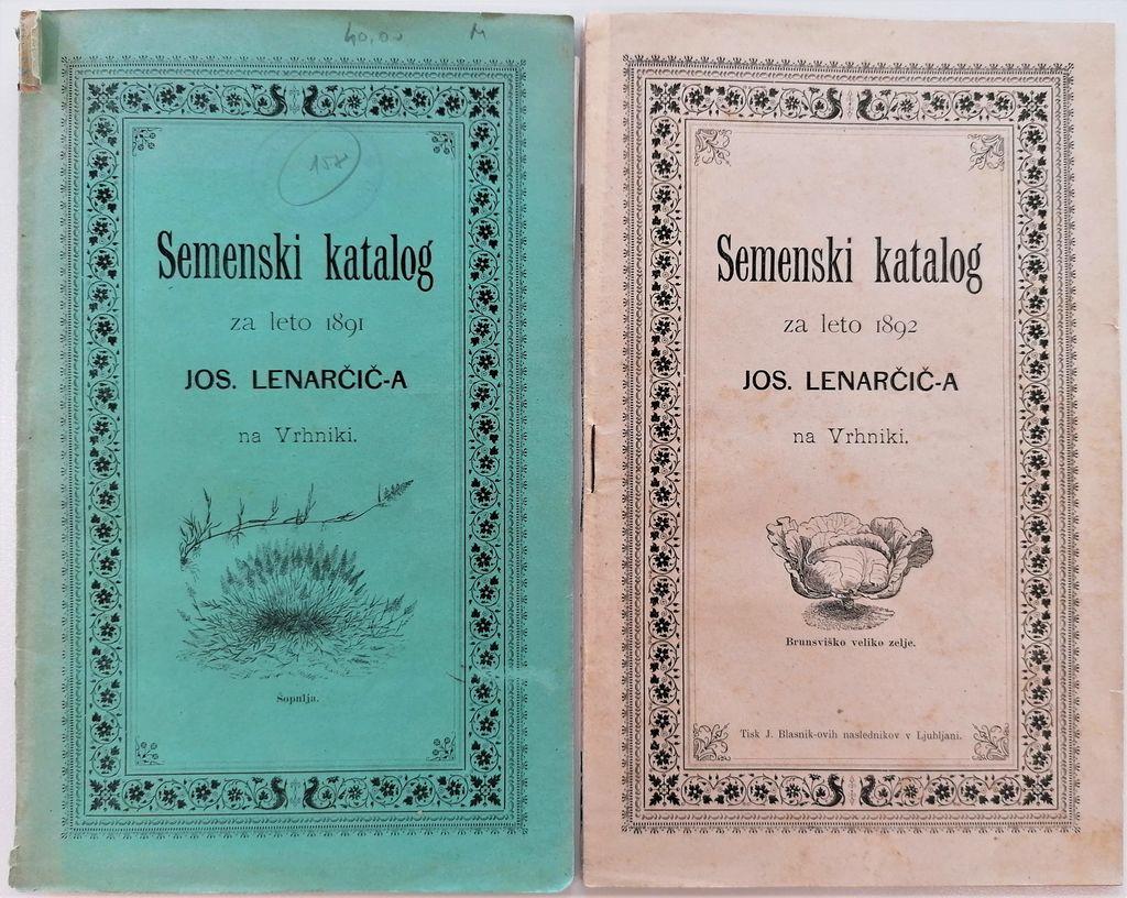 Semenski katalog za leto 1891 Jos. Lenarčič-a na Vrhniki in Semenski katalog za leto 1892 Jos. Lenarčič-a na Vrhniki (kataloga hrani Cankarjeva knjižnica Vrhnika)