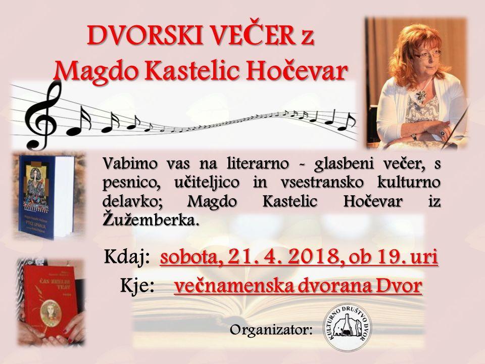Dvorski literarno - glasbeni večer z Magdo Kastelic Hočevar