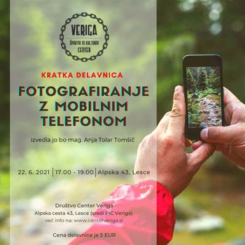 22. 6. 2021 - ob 17.00    Fotografiranje z mobilnim telefonom, kratka delavnica