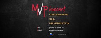 MVP koncert: Kontradikshn, U$IŁ in Far Generation