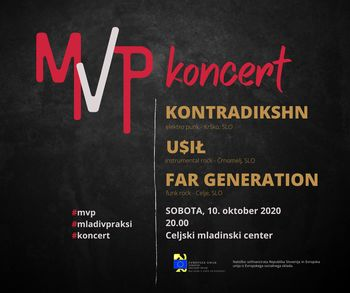 Koncert MVP - Mladi v praksi:  Kontradikshn, U$IŁ in Far Generation