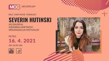 MCC vam pove podkast: Severin Hutinski
