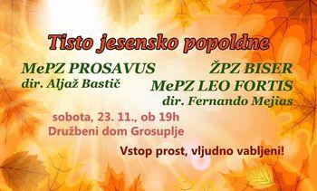 Tisto jesensko popoldne - koncert ŽPZ Biser, MePZ Prosavus in MePZ Leo fortis Trebnje