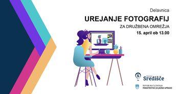 Online delavnica: Urejanje fotografij za družbena omrežja