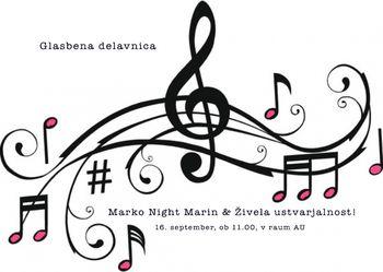 Glasbena delavnica Marko Night Marin & Živela ustvarjalnost!