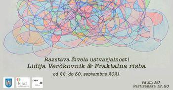 Razstava Živela ustvarjalnost!: Lidija Verčkovnik & Fraktalna risba