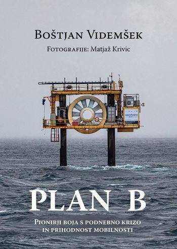 Predstavitev nagrajene, aktualne knjige Plan B: pionirji boja s podnebno krizo in prihodnost mobilnosti
