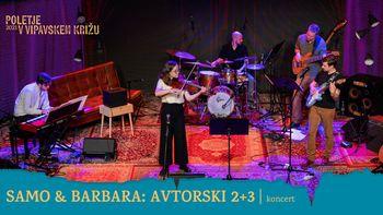 Samo & Barbara: Avtorski 2+3 | Poletje v Vipavskem Križu 2021
