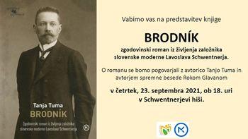 Brodnik – predstavitev zgodovinskega romana iz življenja založnika slovenske moderne Lavoslava Schwentnerja