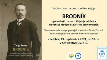BRODNIK - predstavitev romana o Schwentnerju in pogovor z avtorico Tanjo Tuma in Rokom Glavanom