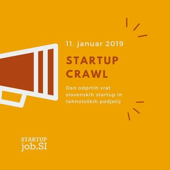4. Startup Crawl - Dan odprtih vrat slovenskih startup in tehnoloških podjetij