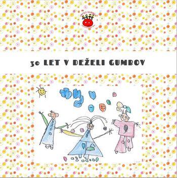 Zbornik Vrtca Gumbek: 30 let v deželi gumbov