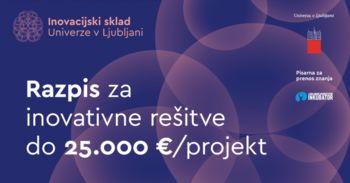 Prvi razpis za Inovacijski sklad Univerze v Ljubljani