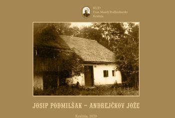Izdana tudi knjižica o Josipu Podmilšaku –Andrejčkovem Jožetu
