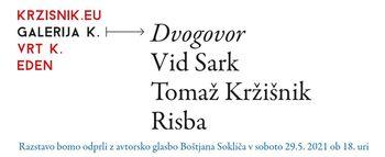"""Razstava """"Dvogovor"""": Vid Sark in Tomaž Kržišnik"""