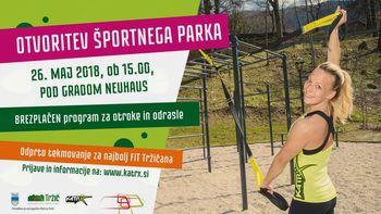 Odprtje športnega parka pod gradom Neuhaus v Tržiču