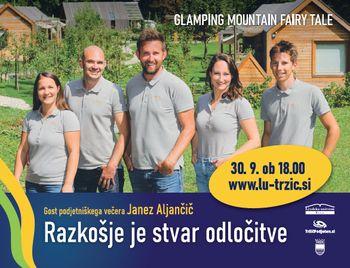 Podjetniški večer - Janez Aljančič (Glamping 'Gorska pravljica Tržič')